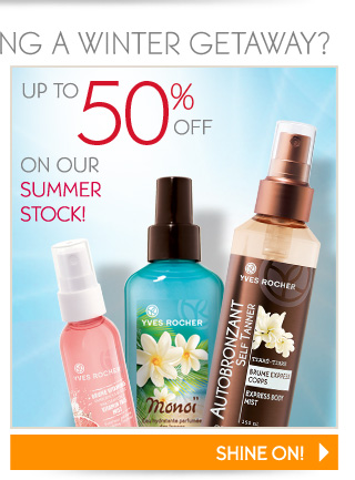 UP TO 50% OFF ON OUR SUMMER STOCK!